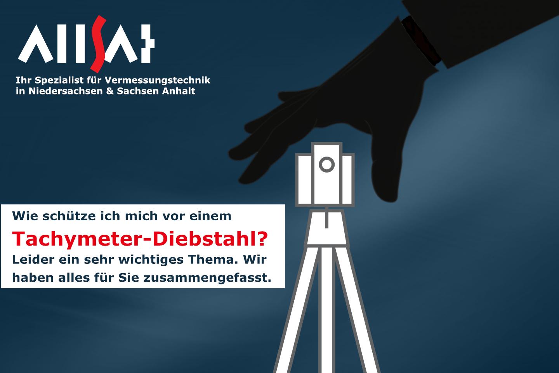 Wie Sie Ihr Tachymeter vor einem Diebstahl schützen können! ALLSAT die GNSSspezialisten aus Hannover haben alle Informationen in einem Beitrag zusammengefasst.