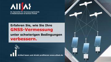 GNSS-Vermessung unter schwierigen Bedingungen verbessern